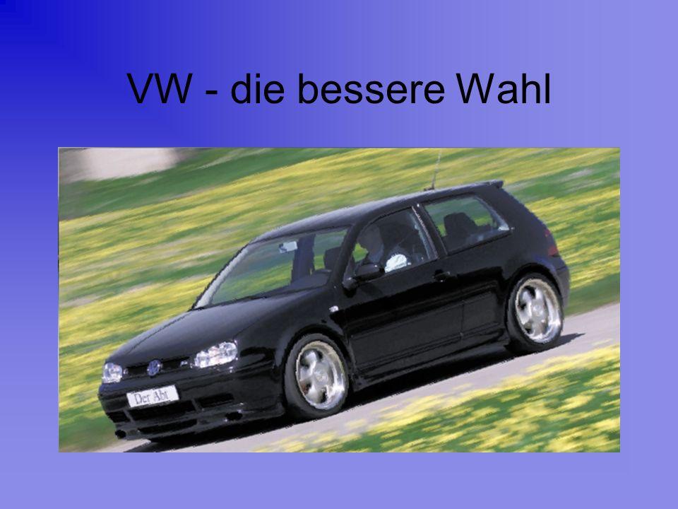 VW - die bessere Wahl