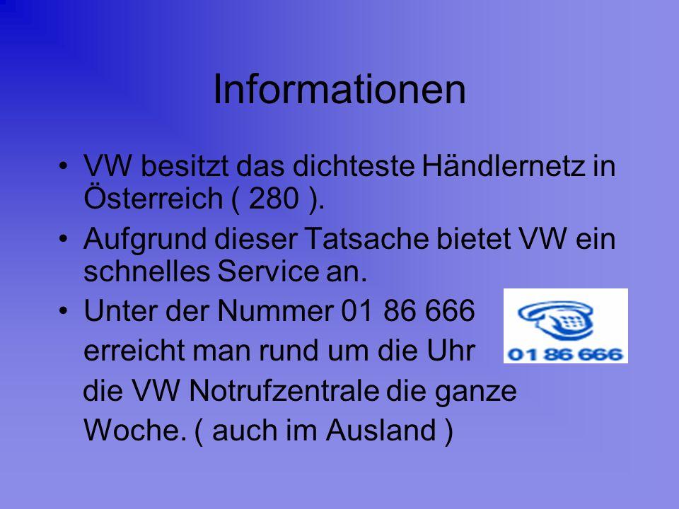 Informationen VW besitzt das dichteste Händlernetz in Österreich ( 280 ). Aufgrund dieser Tatsache bietet VW ein schnelles Service an. Unter der Numme