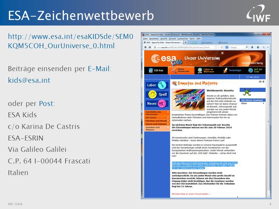 http://www.esa.int/esaKIDSde/SEM0 KQM5COH_OurUniverse_0.html Beiträge einsenden per E-Mail: kids@esa.int oder per Post: ESA Kids c/o Karina De Castris