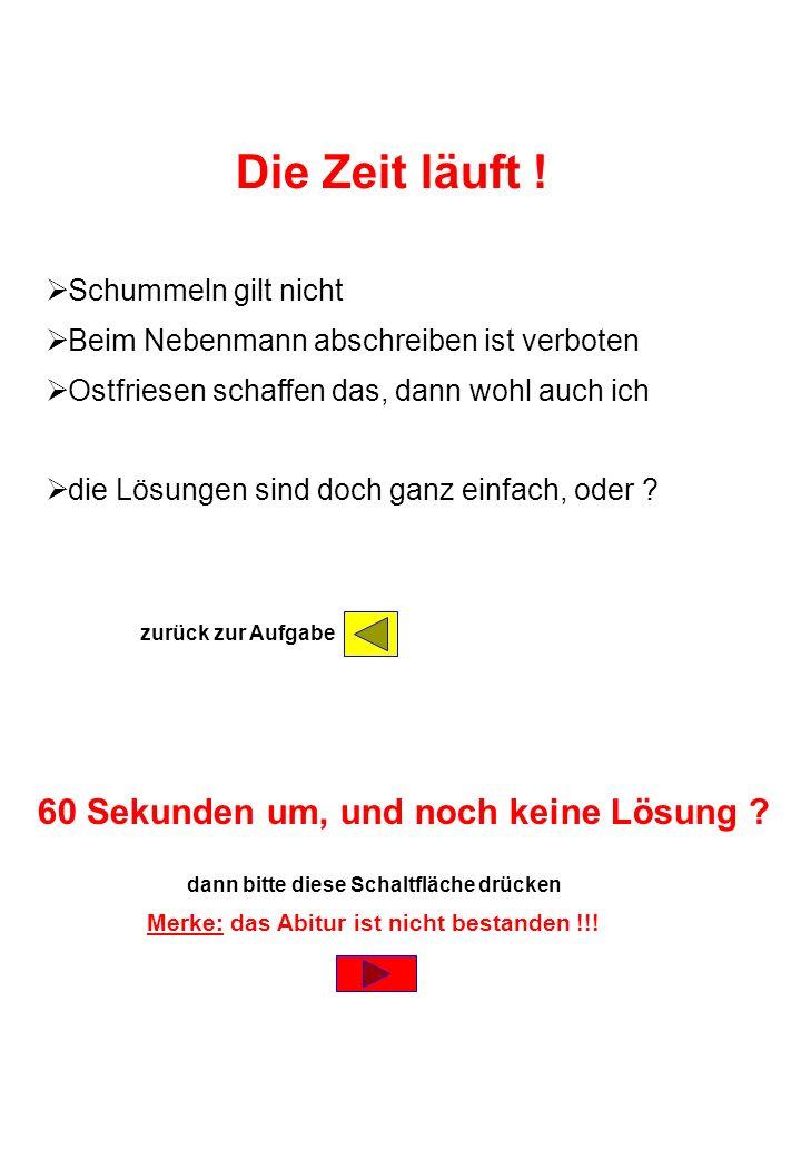 Powerpoints bestellen- - Mail an fun-mail-4-u-subscribe@domeus.de Die Zeit läuft ! Schummeln gilt nicht Beim Nebenmann abschreiben ist verboten Ostfri