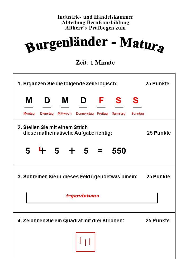 Powerpoints bestellen- - Mail an fun-mail-4-u-subscribe@domeus.de 1. Ergänzen Sie die folgende Zeile logisch: 25 Punkte 2. Stellen Sie mit einem Stric