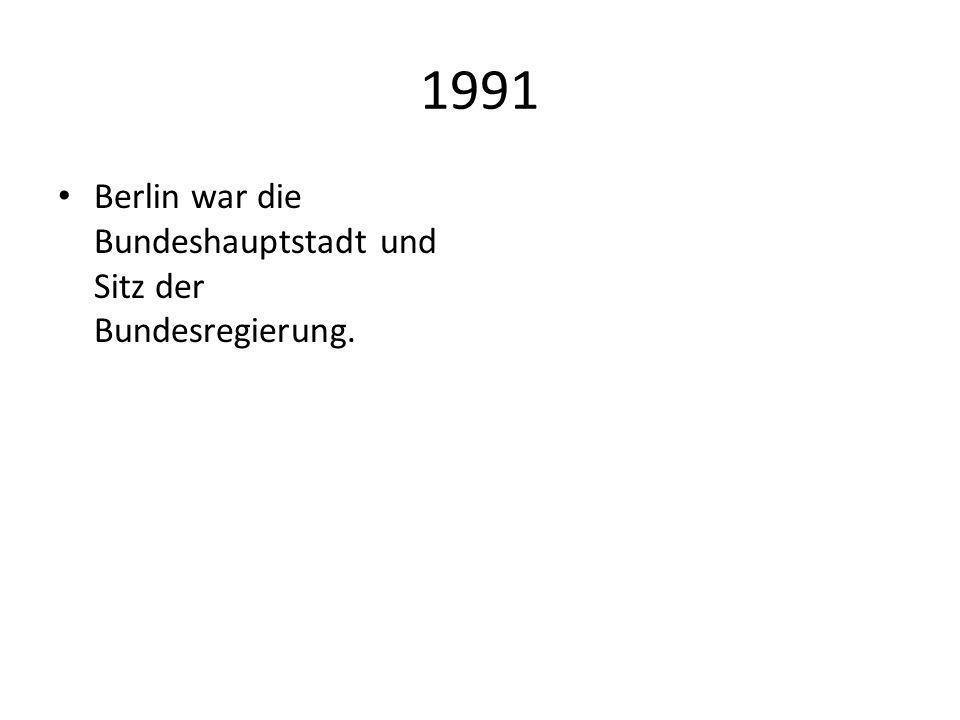 1991 Berlin war die Bundeshauptstadt und Sitz der Bundesregierung.