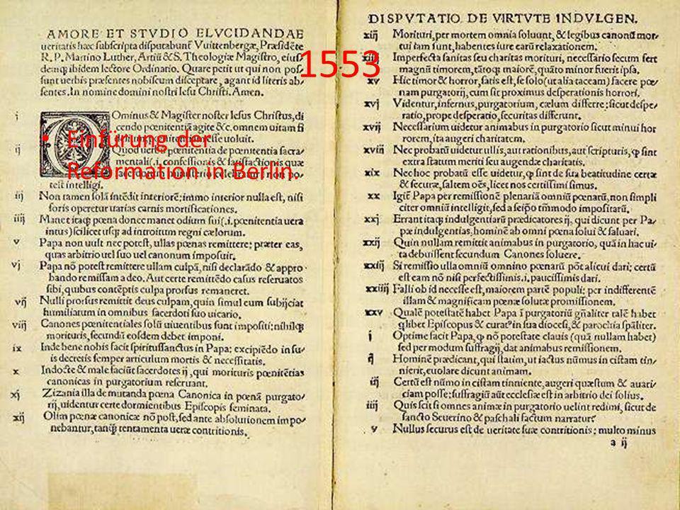 1553 Einfürung der Reformation in Berlin.
