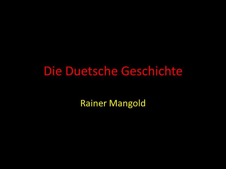 Die Duetsche Geschichte Rainer Mangold