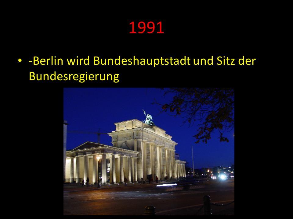 1991 -Berlin wird Bundeshauptstadt und Sitz der Bundesregierung