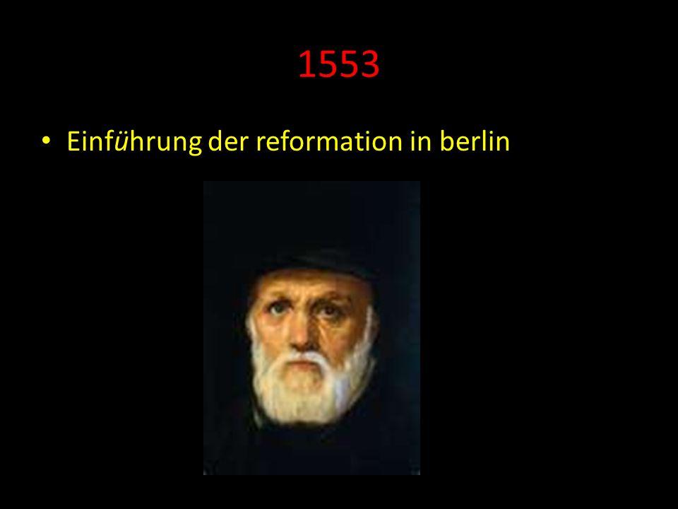 1553 Einführung der reformation in berlin