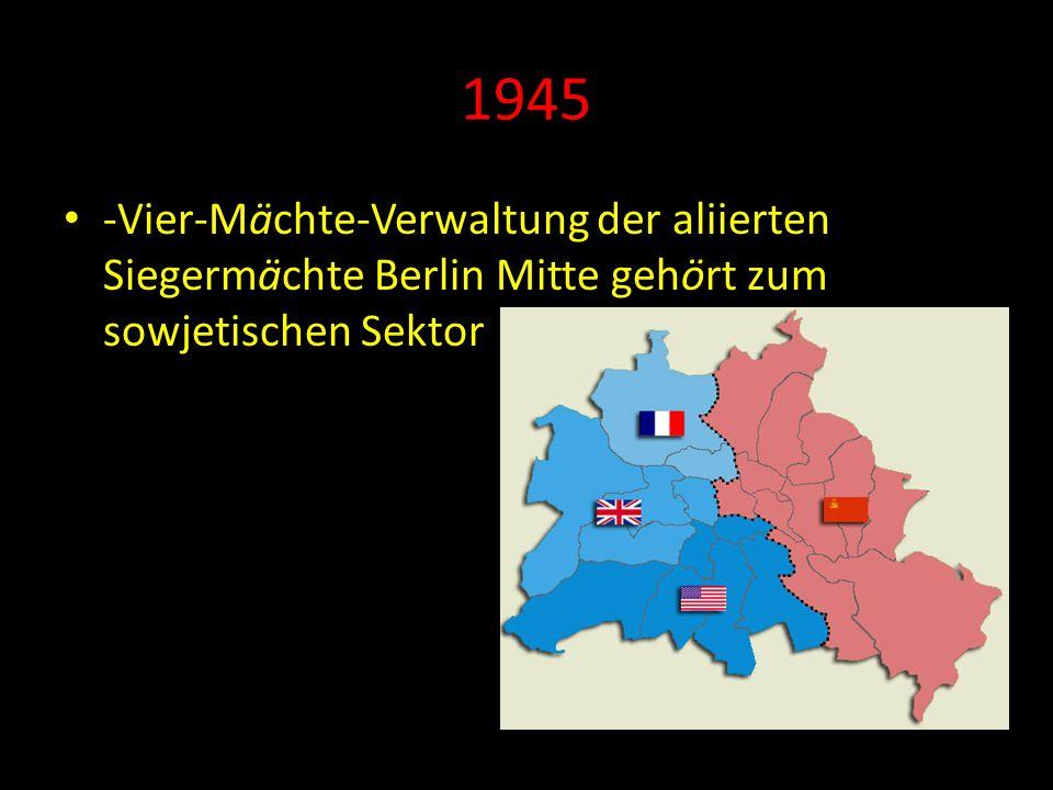 1949 -Gründung der Deutschen Demokratischen Republik(DDR). Ostberlin wird die Hauptstadt.