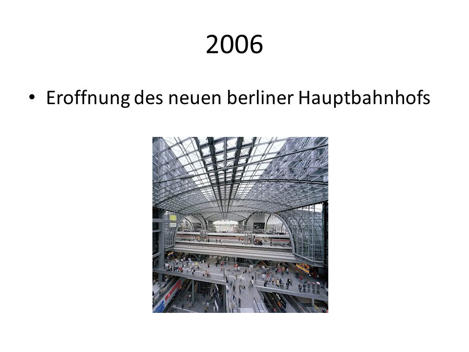 2006 Eroffnung des neuen berliner Hauptbahnhofs
