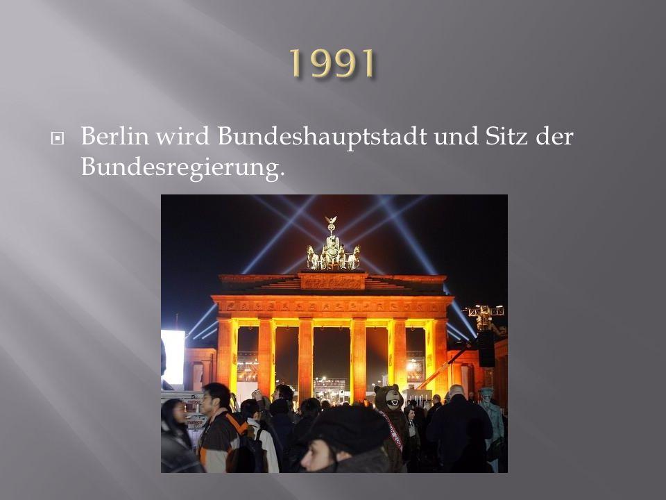 Berlin wird Bundeshauptstadt und Sitz der Bundesregierung.