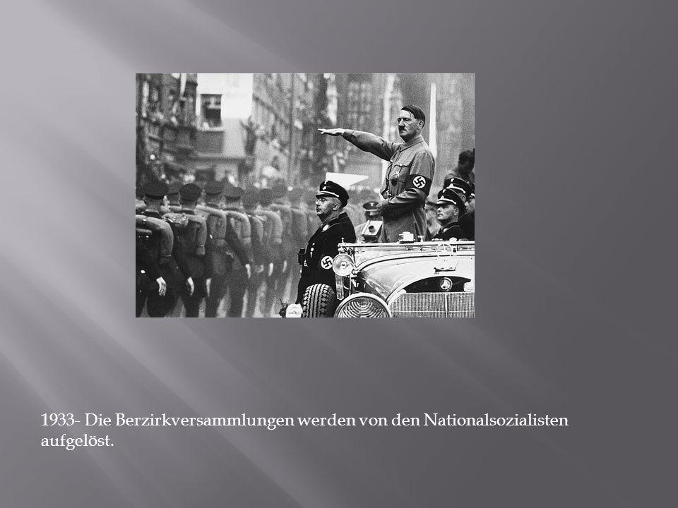1933- Die Berzirkversammlungen werden von den Nationalsozialisten aufgelöst.