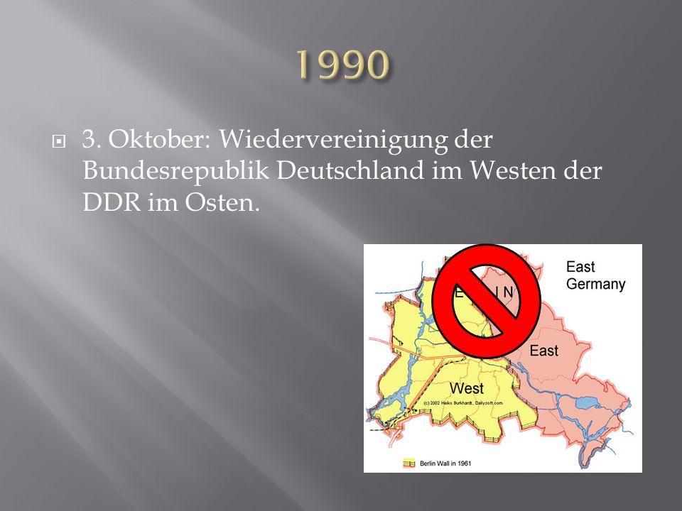 3. Oktober: Wiedervereinigung der Bundesrepublik Deutschland im Westen der DDR im Osten.