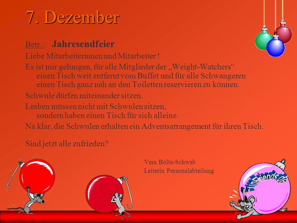 7. Dezember Betr.: Jahresendfeier Liebe Mitarbeiterinnen und Mitarbeiter ! Es ist mir gelungen, für alle Mitglieder der Weight-Watchers einen Tisch we