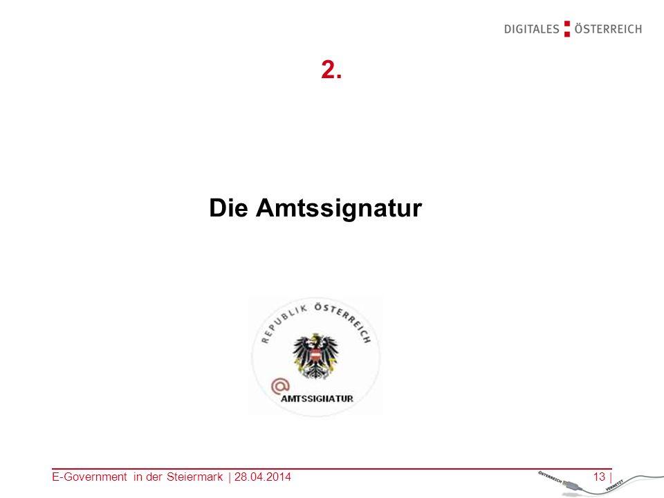 E-Government in der Steiermark | 28.04.201413 | 2. Die Amtssignatur
