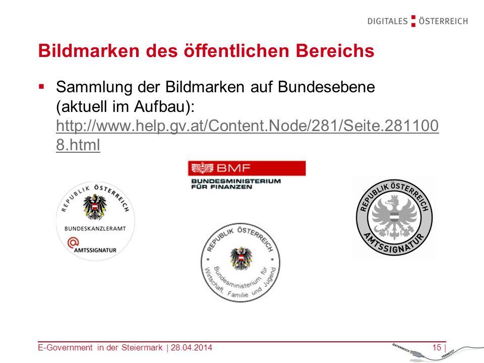 E-Government in der Steiermark | 28.04.201415 | Bildmarken des öffentlichen Bereichs Sammlung der Bildmarken auf Bundesebene (aktuell im Aufbau): http