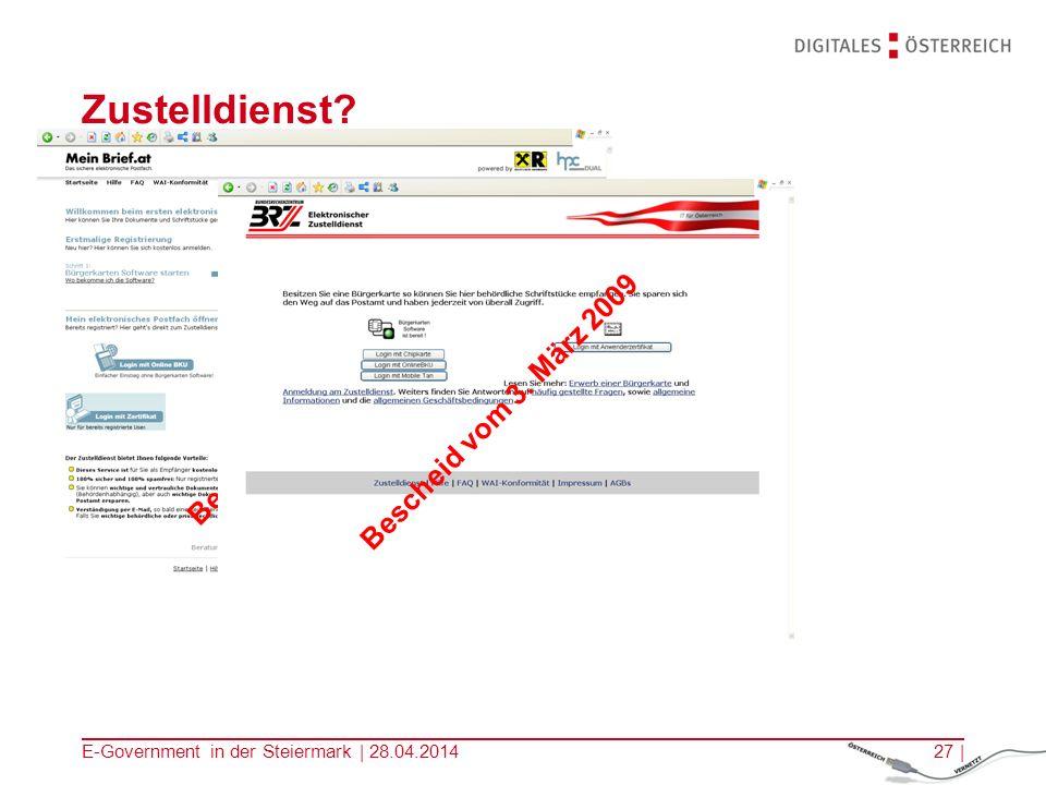 E-Government in der Steiermark | 28.04.201427 | Zustelldienst? Bescheid vom 9. September 2008 Bescheid vom 3. März 2009