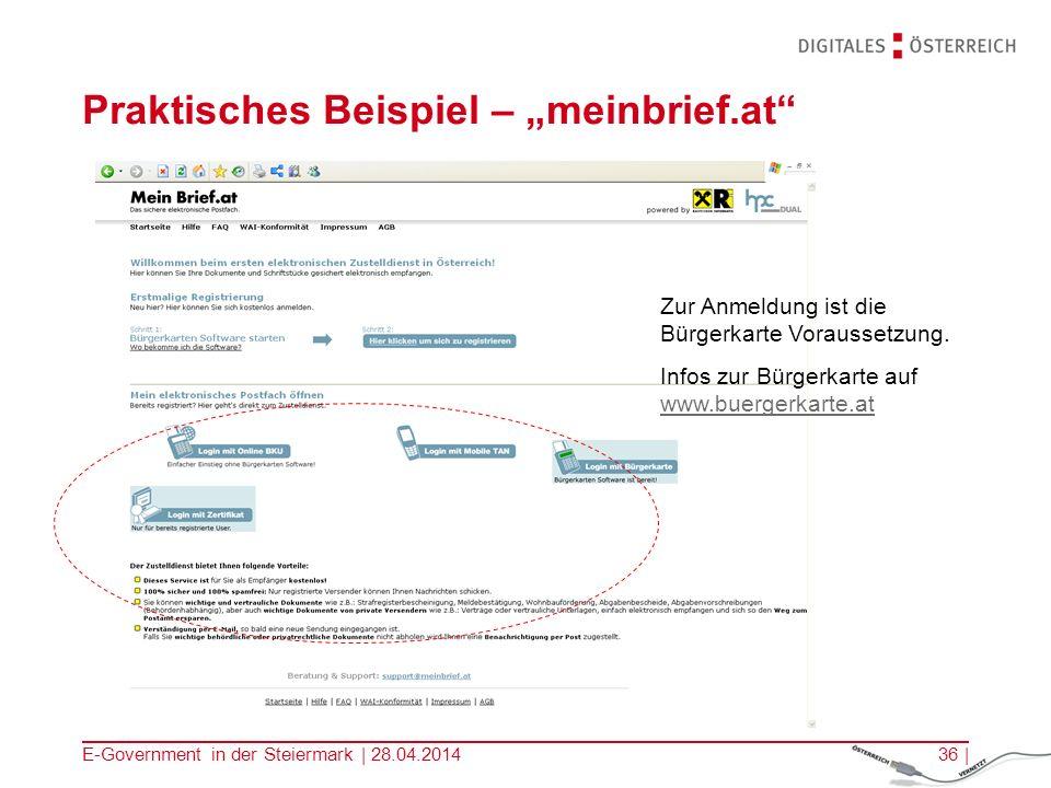 E-Government in der Steiermark | 28.04.201436 | Praktisches Beispiel – meinbrief.at Zur Anmeldung ist die Bürgerkarte Voraussetzung. Infos zur Bürgerk