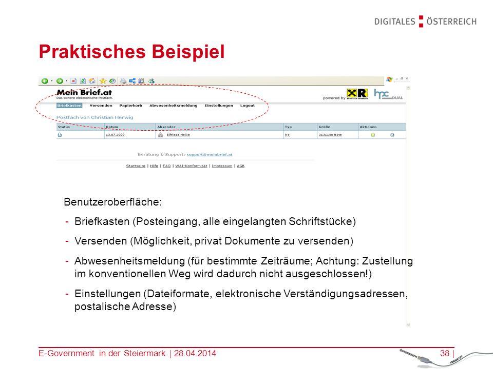E-Government in der Steiermark | 28.04.201438 | Praktisches Beispiel -Briefkasten (Posteingang, alle eingelangten Schriftstücke) -Versenden (Möglichke