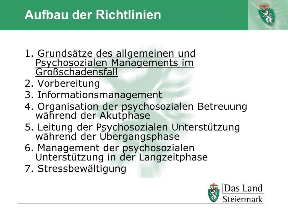 Autor Aufbau der Richtlinien 1. Grundsätze des allgemeinen und Psychosozialen Managements im Großschadensfall 2. Vorbereitung 3. Informationsmanagemen