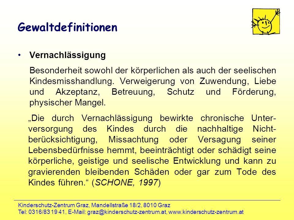 Kinderschutz-Zentrum Graz, Mandellstraße 18/2, 8010 Graz Tel: 0316/83 19 41, E-Mail: graz@kinderschutz-zentrum.at, www.kinderschutz-zentrum.at Gewaltd