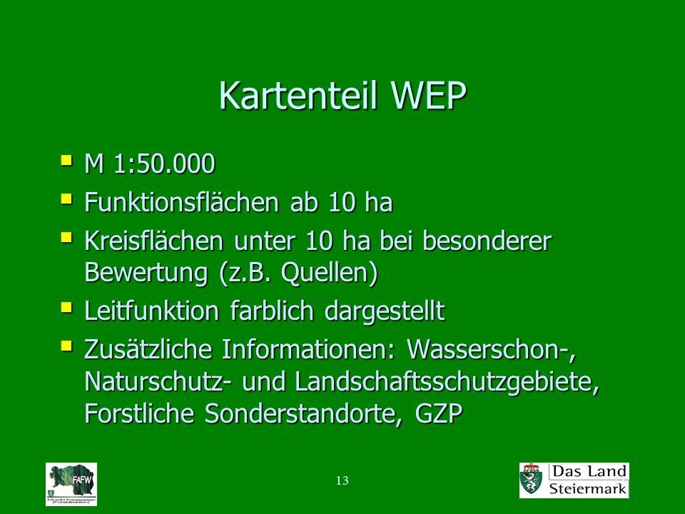 13 Kartenteil WEP M 1:50.000 M 1:50.000 Funktionsflächen ab 10 ha Funktionsflächen ab 10 ha Kreisflächen unter 10 ha bei besonderer Bewertung (z.B. Qu