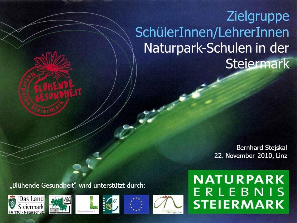 Zielgruppe SchülerInnen/LehrerInnen Naturpark-Schulen in der Steiermark Bernhard Stejskal 22.