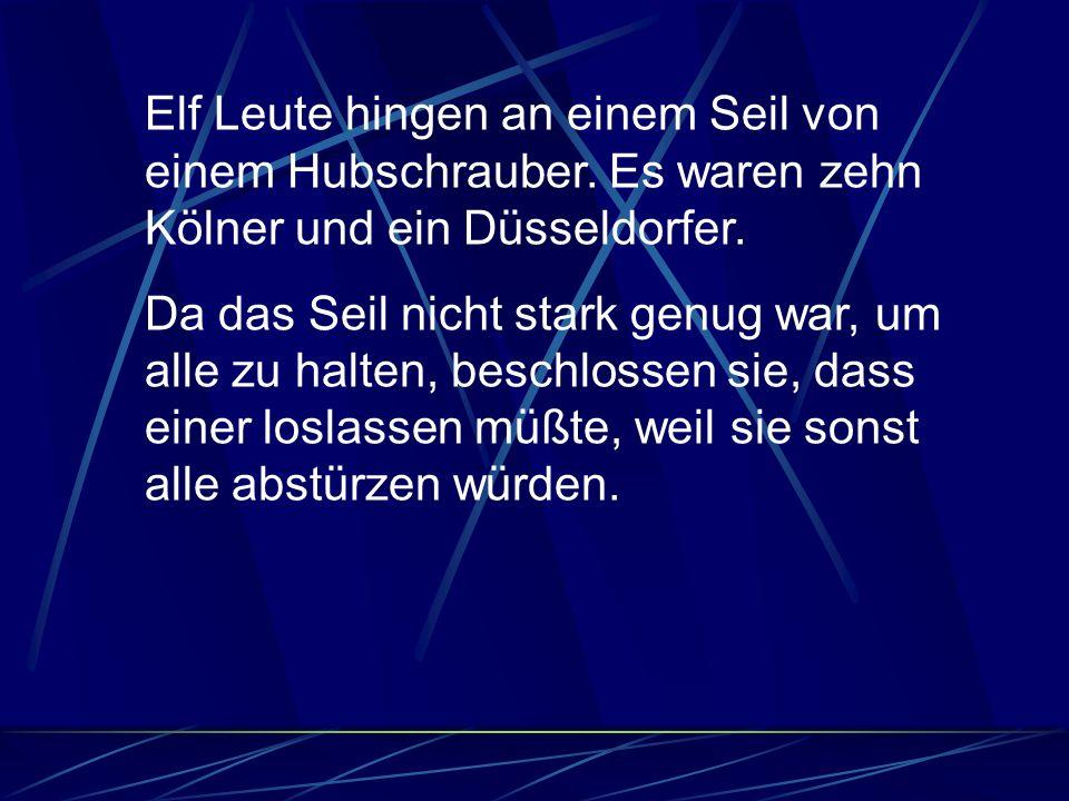Sie konnten sich nicht entscheiden, wer das sein sollte, bis schließlich der Düsseldorfer eine sehr berührende Rede hielt und sagte, er würde freiwillig loslassen, weil Düsseldorfer es gewohnt seien alles für Kölner zu tun und nichts dafür zurück zu bekommen.