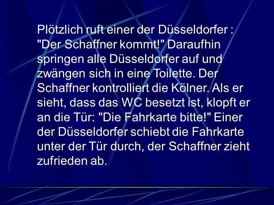 Plötzlich ruft einer der Düsseldorfer :