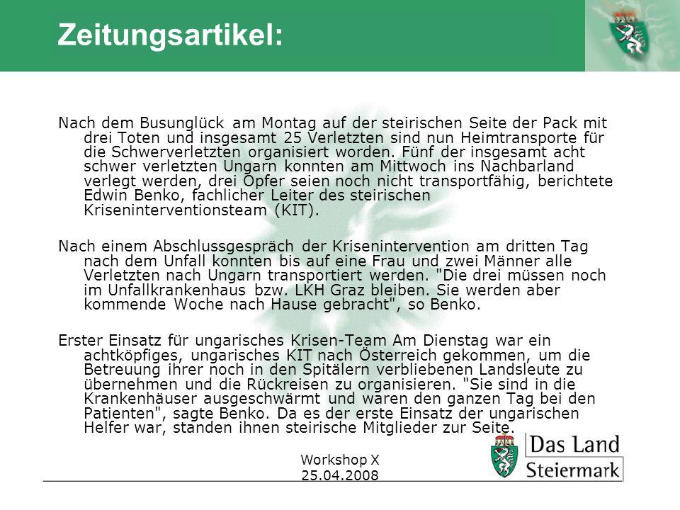 Autor Workshop X 25.04.2008 Zeitungsartikel: Nach dem Busunglück am Montag auf der steirischen Seite der Pack mit drei Toten und insgesamt 25 Verletzt