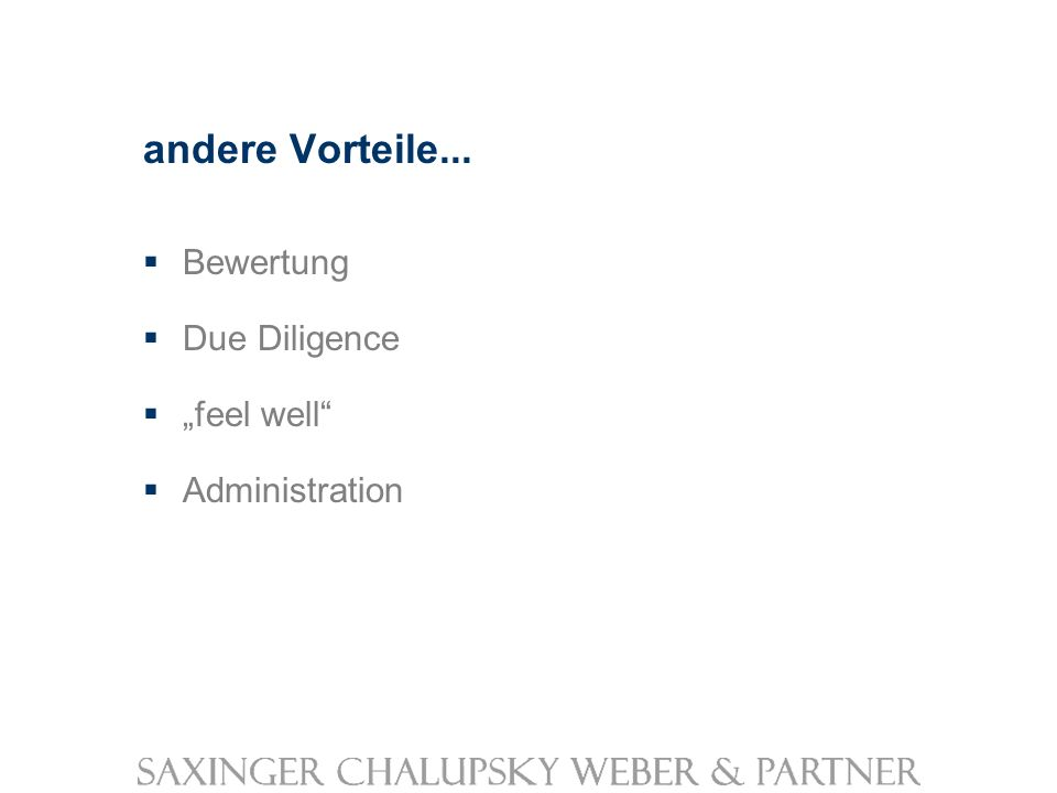 andere Vorteile... Bewertung Due Diligence feel well Administration