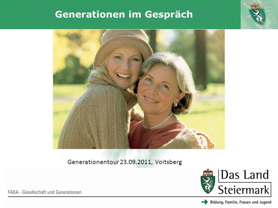Autor 1 Generationen im Gespräch FA6A - Gesellschaft und Generationen Generationentour 23.09.2011, Voitsberg
