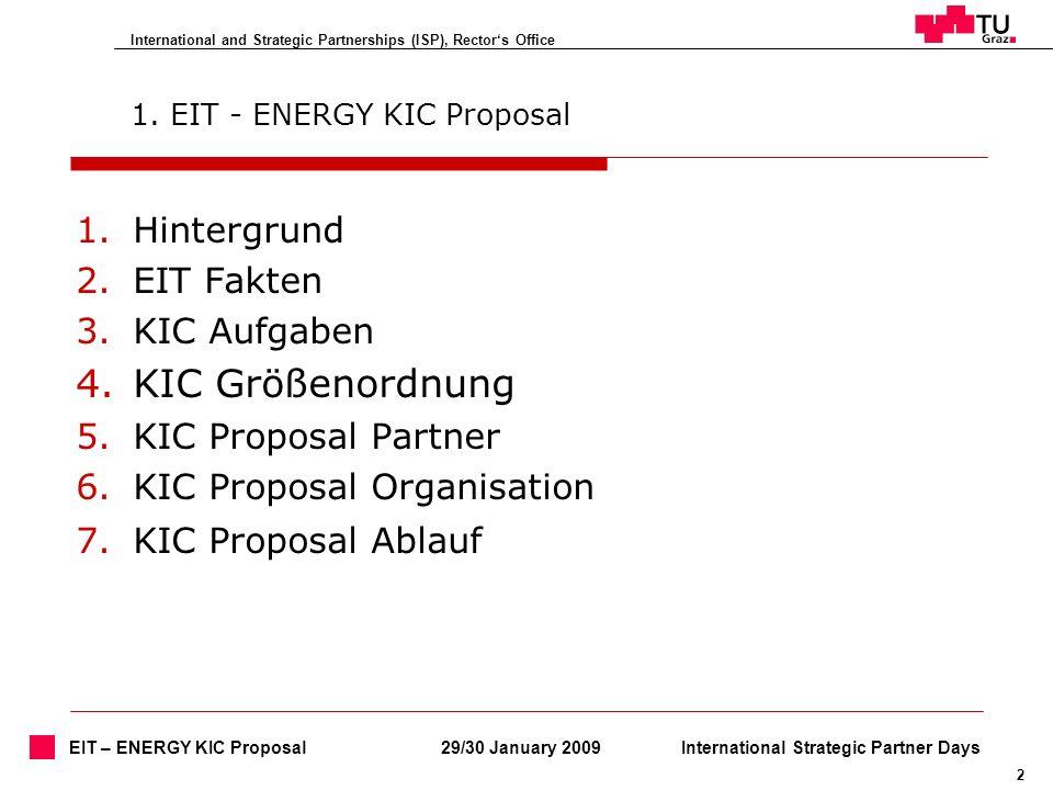 International and Strategic Partnerships (ISP), Rectors Office 2 29/30 January 2009International Strategic Partner Days EIT – ENERGY KIC Proposal 1. E