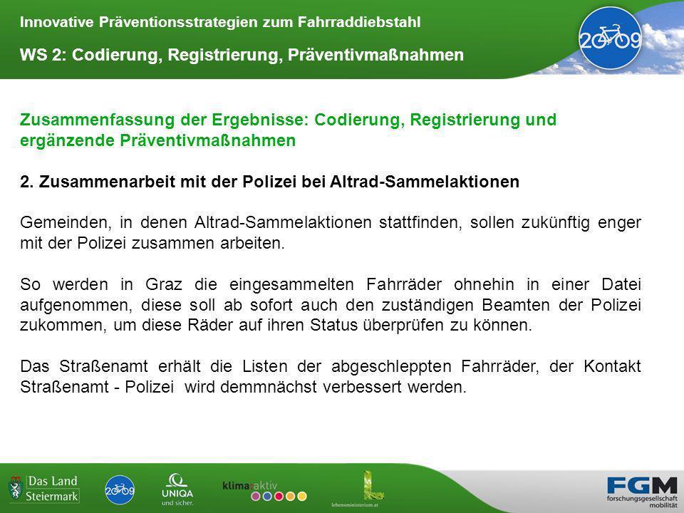 Innovative Präventionsstrategien zum Fahrraddiebstahl WS 2: Codierung, Registrierung, Präventivmaßnahmen Zusammenfassung der Ergebnisse: Codierung, Registrierung und ergänzende Präventivmaßnahmen 2.