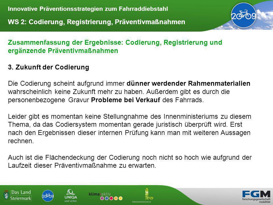 Innovative Präventionsstrategien zum Fahrraddiebstahl WS 2: Codierung, Registrierung, Präventivmaßnahmen Zusammenfassung der Ergebnisse: Codierung, Registrierung und ergänzende Präventivmaßnahmen 3.