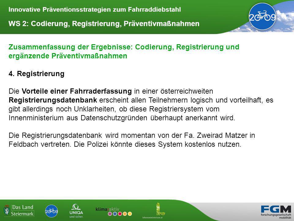 Innovative Präventionsstrategien zum Fahrraddiebstahl WS 2: Codierung, Registrierung, Präventivmaßnahmen Zusammenfassung der Ergebnisse: Codierung, Registrierung und ergänzende Präventivmaßnahmen 4.