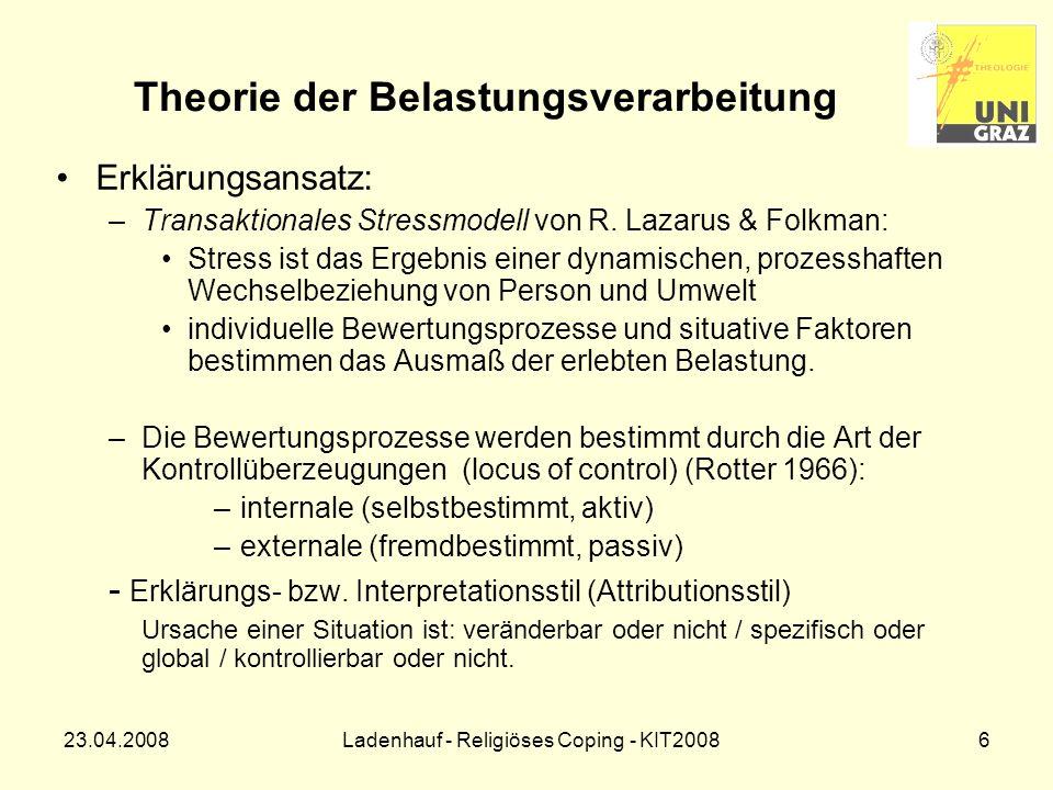 23.04.2008Ladenhauf - Religiöses Coping - KIT200827 Ergebnisse der empirischen Forschung zum religiösen Coping Religiöse/spirituelle Bedürfnisse kranker Menschen Studie an 126 Pat.