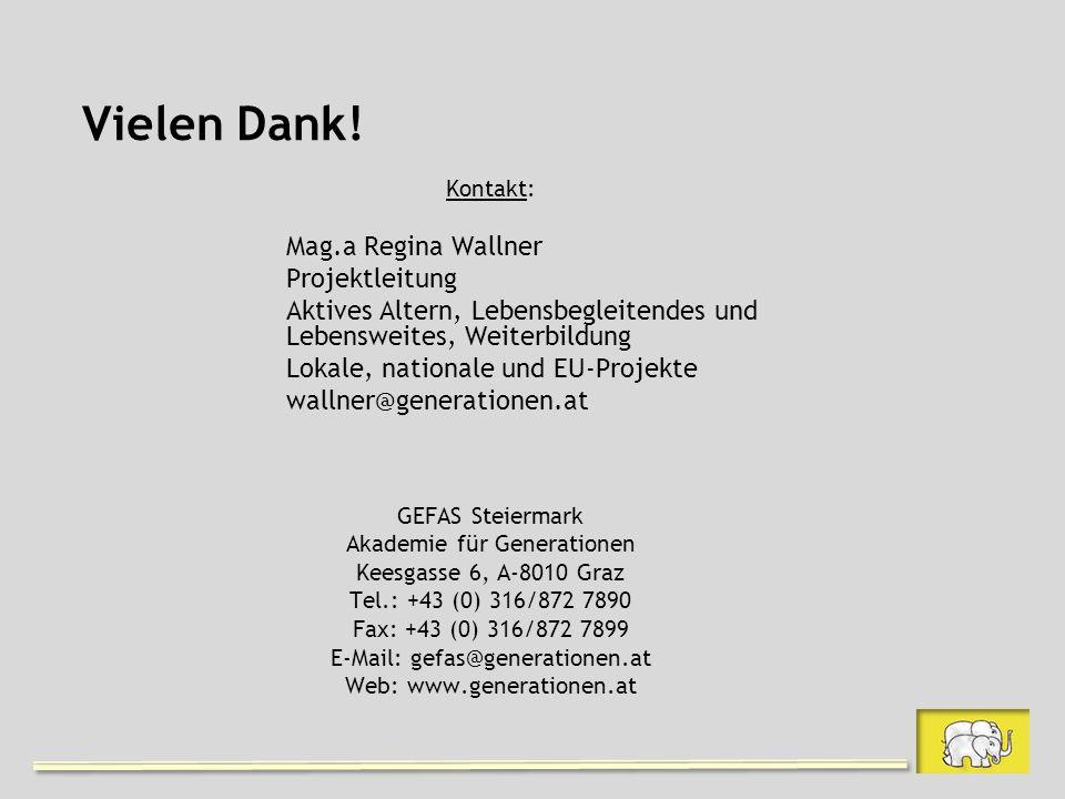 Vielen Dank! Kontakt: Mag.a Regina Wallner Projektleitung Aktives Altern, Lebensbegleitendes und Lebensweites, Weiterbildung Lokale, nationale und EU-