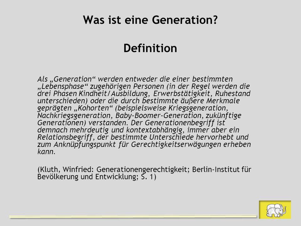 Was ist eine Generation? Definition Als Generation werden entweder die einer bestimmten Lebensphase zugehörigen Personen (in der Regel werden die drei