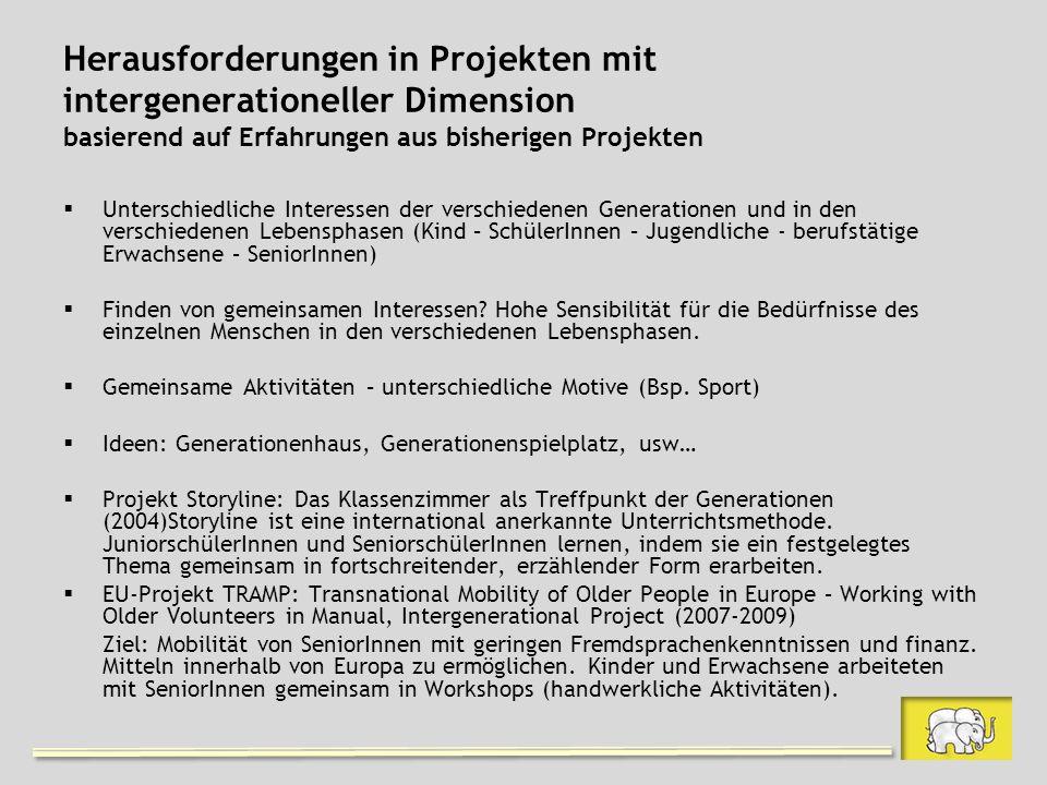 Herausforderungen in Projekten mit intergenerationeller Dimension basierend auf Erfahrungen aus bisherigen Projekten Unterschiedliche Interessen der v
