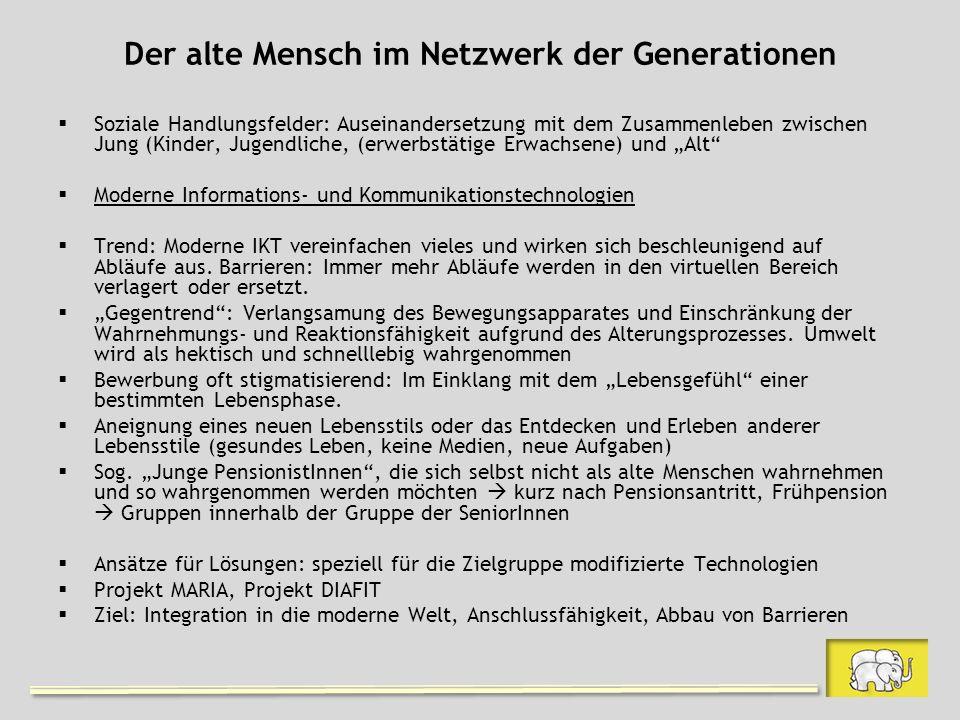Der alte Mensch im Netzwerk der Generationen Soziale Handlungsfelder: Auseinandersetzung mit dem Zusammenleben zwischen Jung (Kinder, Jugendliche, (er