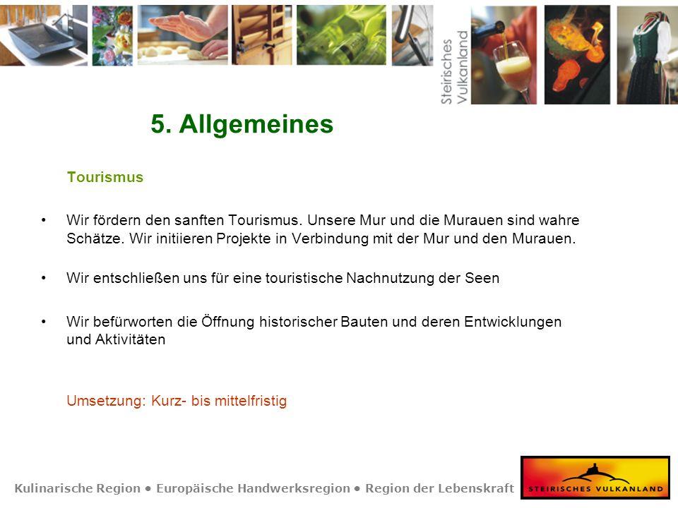 Kulinarische Region Europäische Handwerksregion Region der Lebenskraft 5. Allgemeines Tourismus Wir fördern den sanften Tourismus. Unsere Mur und die