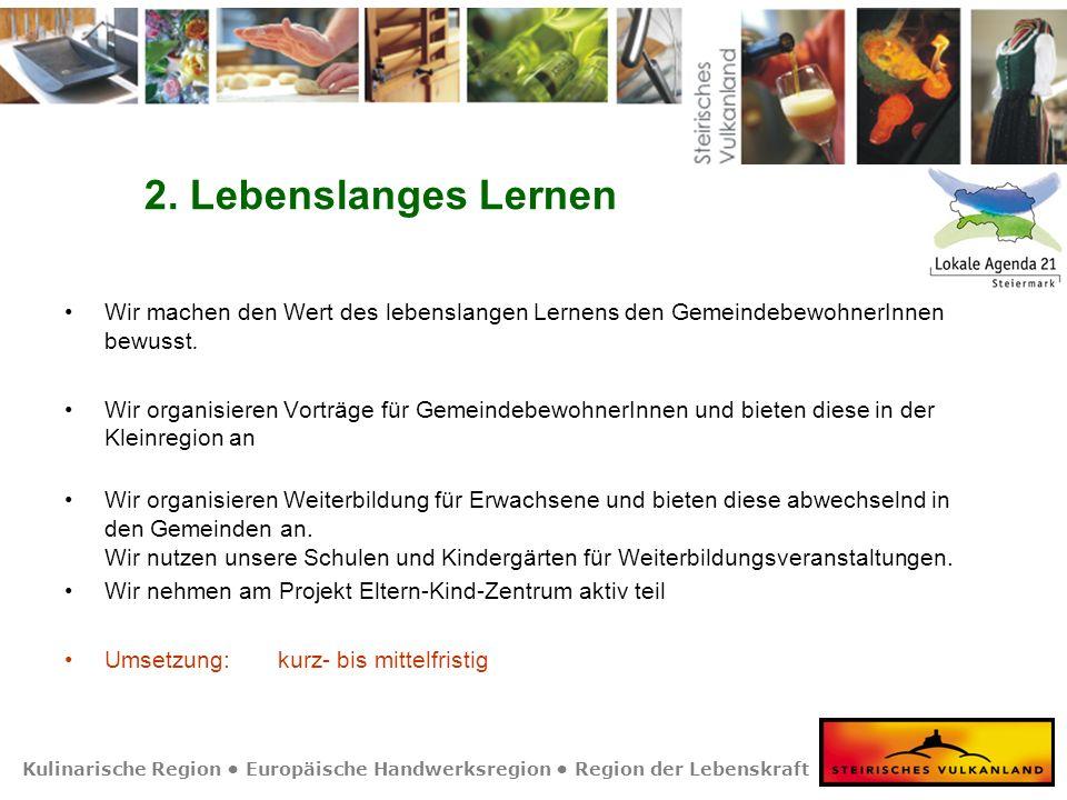 Kulinarische Region Europäische Handwerksregion Region der Lebenskraft 2. Lebenslanges Lernen Wir machen den Wert des lebenslangen Lernens den Gemeind