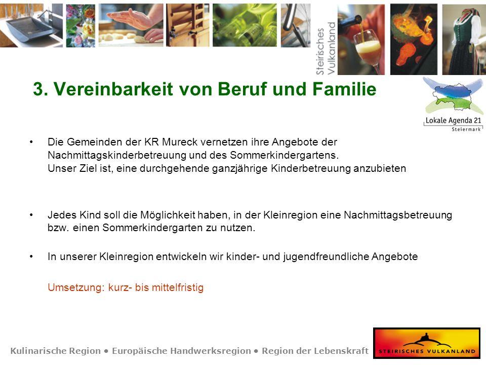 Kulinarische Region Europäische Handwerksregion Region der Lebenskraft 3. Vereinbarkeit von Beruf und Familie Die Gemeinden der KR Mureck vernetzen ih