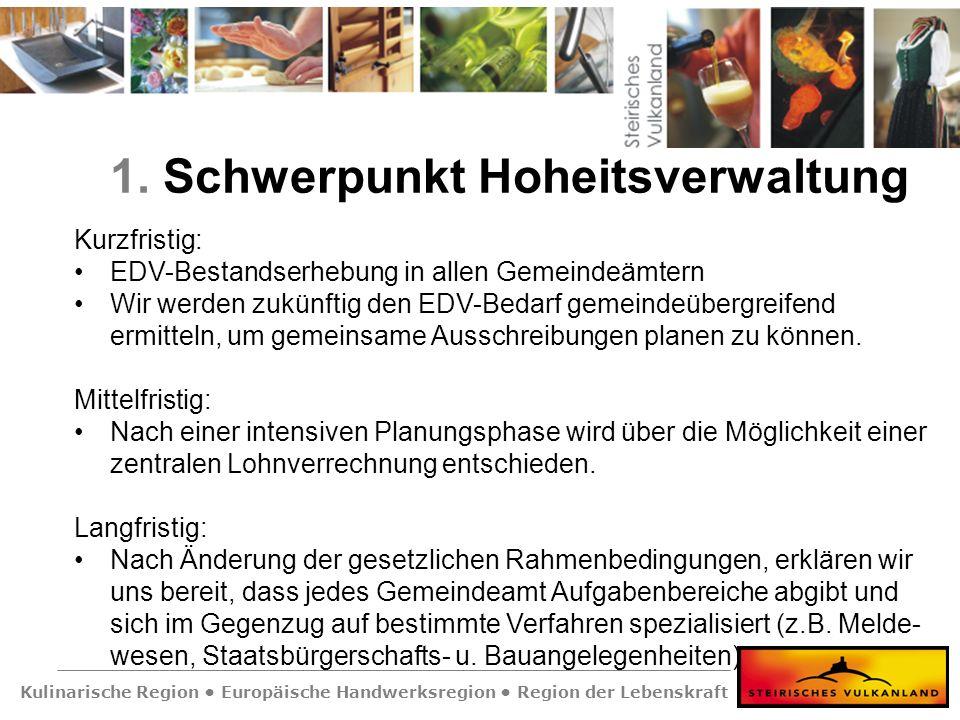 Kulinarische Region Europäische Handwerksregion Region der Lebenskraft 1. Schwerpunkt Hoheitsverwaltung Kurzfristig: EDV-Bestandserhebung in allen Gem