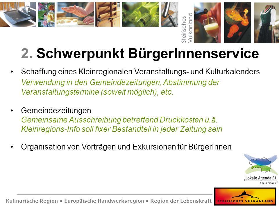 Kulinarische Region Europäische Handwerksregion Region der Lebenskraft 2. Schwerpunkt BürgerInnenservice Schaffung eines Kleinregionalen Veranstaltung