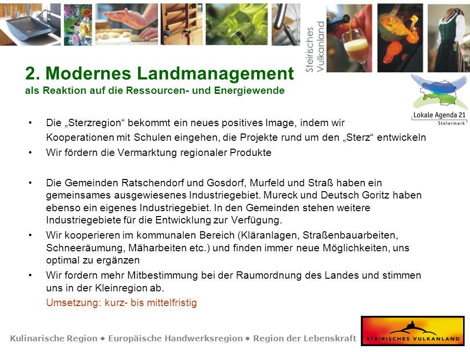 Kulinarische Region Europäische Handwerksregion Region der Lebenskraft AG 3Bildung&Kultur, Gesundheit&Soziales 1.