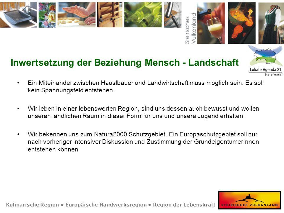 Kulinarische Region Europäische Handwerksregion Region der Lebenskraft Kleinregion Mureck Leitziele AG 5 Verwaltung AG Leiterin: Bgm.