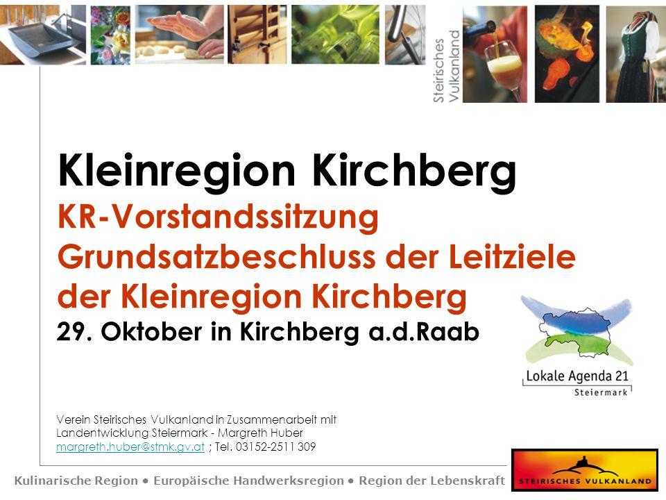 Kulinarische Region Europäische Handwerksregion Region der Lebenskraft Kleinregion Kirchberg KR-Vorstandssitzung Grundsatzbeschluss der Leitziele der Kleinregion Kirchberg 29.
