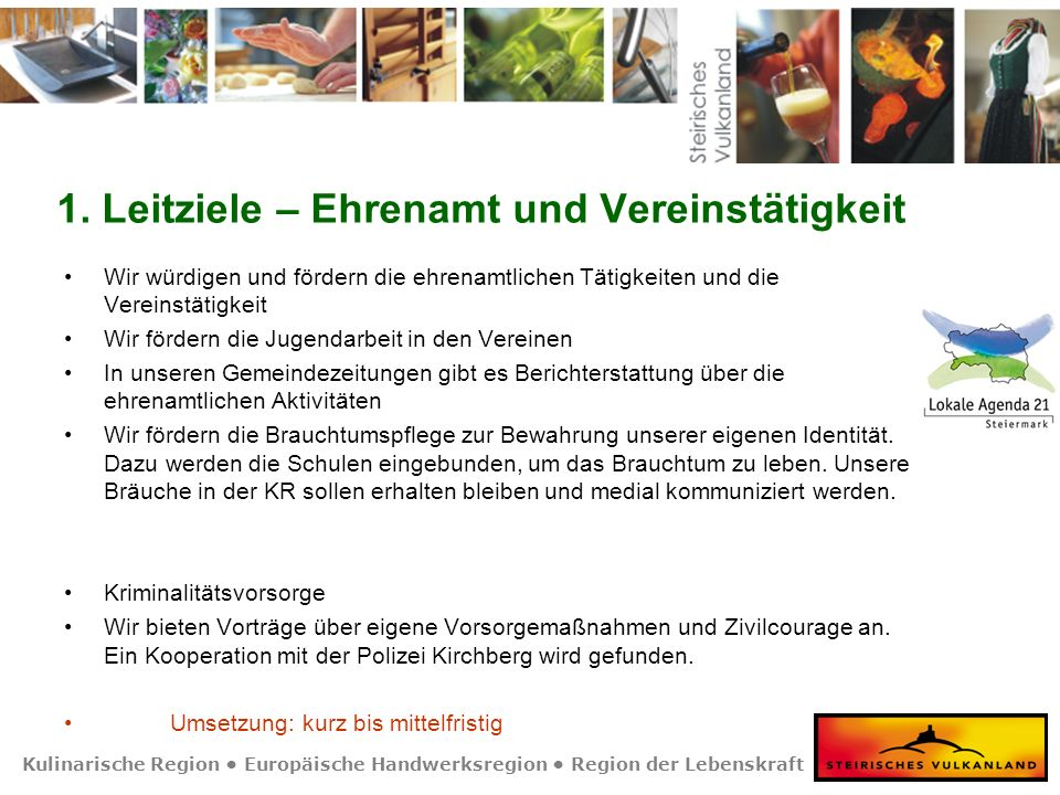 Kulinarische Region Europäische Handwerksregion Region der Lebenskraft 1. Leitziele – Ehrenamt und Vereinstätigkeit Wir würdigen und fördern die ehren