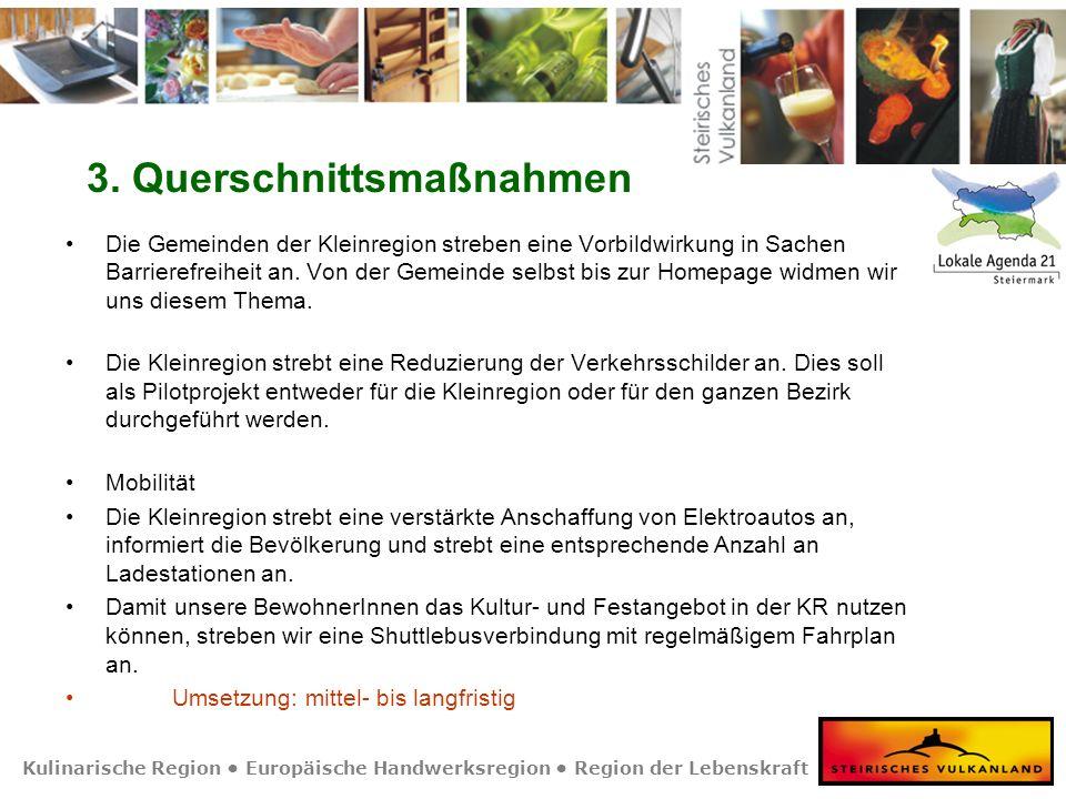 Kulinarische Region Europäische Handwerksregion Region der Lebenskraft 3. Querschnittsmaßnahmen Die Gemeinden der Kleinregion streben eine Vorbildwirk