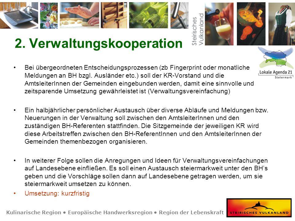 Kulinarische Region Europäische Handwerksregion Region der Lebenskraft 2. Verwaltungskooperation Bei übergeordneten Entscheidungsprozessen (zb Fingerp